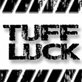 Tuff Luck